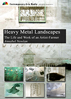 Heavy Metal Landscapes - The Life and Work of an Artist-Farmer