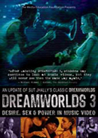 Dreamworlds 3 - Desire, Sex and Power in Music Video