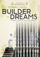 Edward James: Builder of Dreams