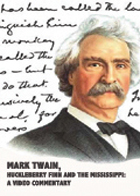 Mark Twain, Huckleberry Finn and the Mississippi: A Video Commentary