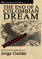POLITICAL ASSASSINATIONS: The End of a Colombian Dream: Denying The Assassination Of Jorge Gaitana