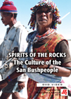 Spirits of the Rocks: The Culture of the San Bushpeople