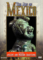 The Art of Mexico: Ancient and Modern Traditions Vol. 1