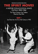 THE SPIRIT MOVES: A History of Black Social Dance on Film, 1900-1986 (3DVD Set) STOKTAKE