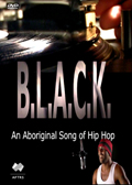 B.L.A.C.K. - An Aboriginal Song of Hip Hop