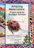 Amazing Watercolors: Projects Using-Wax Resist