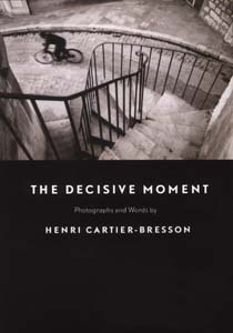 The Decisive Moment - Photographs and Words by Henri Cartier-Bresson