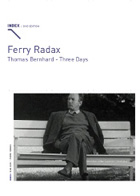 Ferry Radax: Thomas Bernhard - Three Days