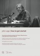 John Cage: How to Get Started