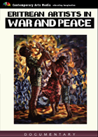 Eritrean Artists in War and Peace
