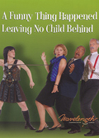 A Funny Thing Happened Leaving No Child Behind