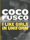 Coco Fusco: I Like Girls in Uniform