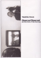 OBSERVER/OBSERVED and Other Works of Video Semiology