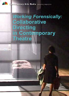 Working Forensically: Collaborative Directing in Contemporary Theatre