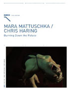 MARA MATTUSCHKA / CHRIS HARING: Burning Down the Palace