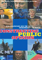 Constructing Public Opinion: How Politicians & the Media Misrepresent the Public