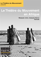The Theatre du Mouvement in Africa