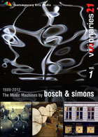 Visionaries 21 : The Music Machines by Bosch & Simons, 1989-2012