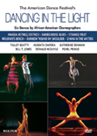 Dancing In The Light - 6 Dance Compositions by African American Choreographers
