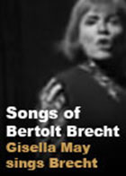 Songs of Bertolt Brecht: Gisela May Sings Brecht