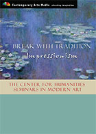 The Center For Humanities Seminars In Modern Art: Break with Tradition - Impressionism