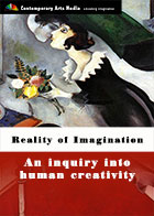 Reality of Imagination: An inquiry into human creativity