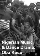 Nigerian Music and Dance Drama: Oba Koso