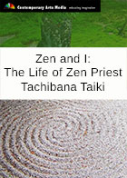 Zen and I: The Life of Zen Priest Tachibana Taiki