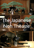 The Japanese Noh Theatre - Selected Scenes