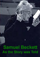 Samuel Beckett - As The Story Was Told