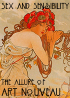 Sex and Sensibility - The Allure of Art Nouveau