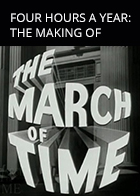 Four Hours a Year: The Making of The March of Time
