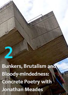 Bunkers, Brutalism and Bloody-mindedness: Concrete Poetry - Part 2