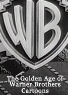 The Golden Age of Warner Brothers Cartoons