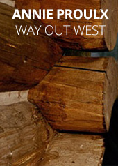 Annie Proulx: Way Out West