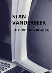 The Computer Generation: Stan Vanderbeek