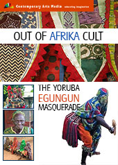 Out of Afrika Cult : The Yoruba Egungun Masquerade