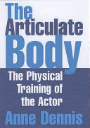 The Articulate Body: The Physical Training of the Actor