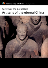 Secrets of the Great Wall: Artisans of the eternal China