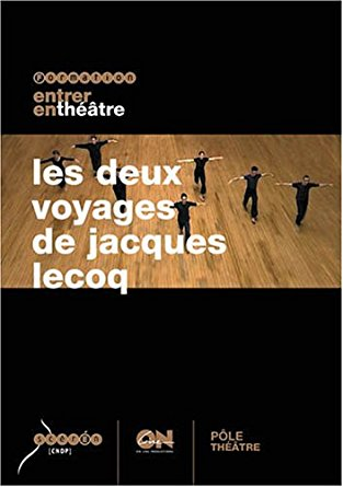 The two journeys of Jacques Lecoq
