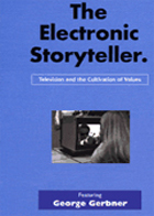 George Gerbner: The Electronic Storyteller: TV & the Cultivation of Values