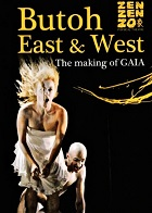 Butoh East & West: The Making of Gaia