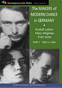 Makers of Modern Dance in Germany  Part 1: Rudolf Laban, Mary Wigman, Kurt Jooss