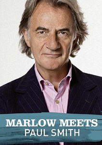 Marlow Meets: Paul Smith