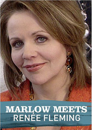 Marlow Meets: Renée Fleming
