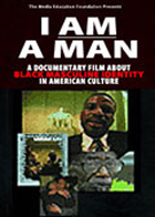 I am a Man: Black Masculinity in America,  A film by Byron Hurt
