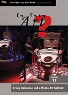 Is This Art? - Volume 11: A Clay Animator and a Media Art Satirist