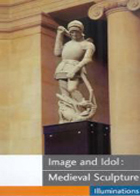 Image and Idol: Medieval Sculpture