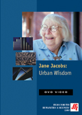 Jane Jacobs: Urban Wisdom