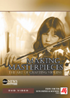 Making Masterpieces: The Art of Crafting Violins